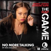 """No More Talking (From """"the Rap Game"""") - Miss Mulatto"""