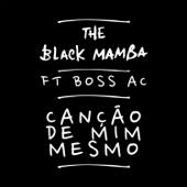 Canção de Mim Mesmo (feat. Boss Ac)