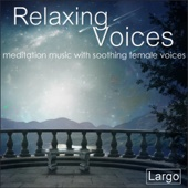 Relaxing Voices - Meditation Music with Soothing Female Voices