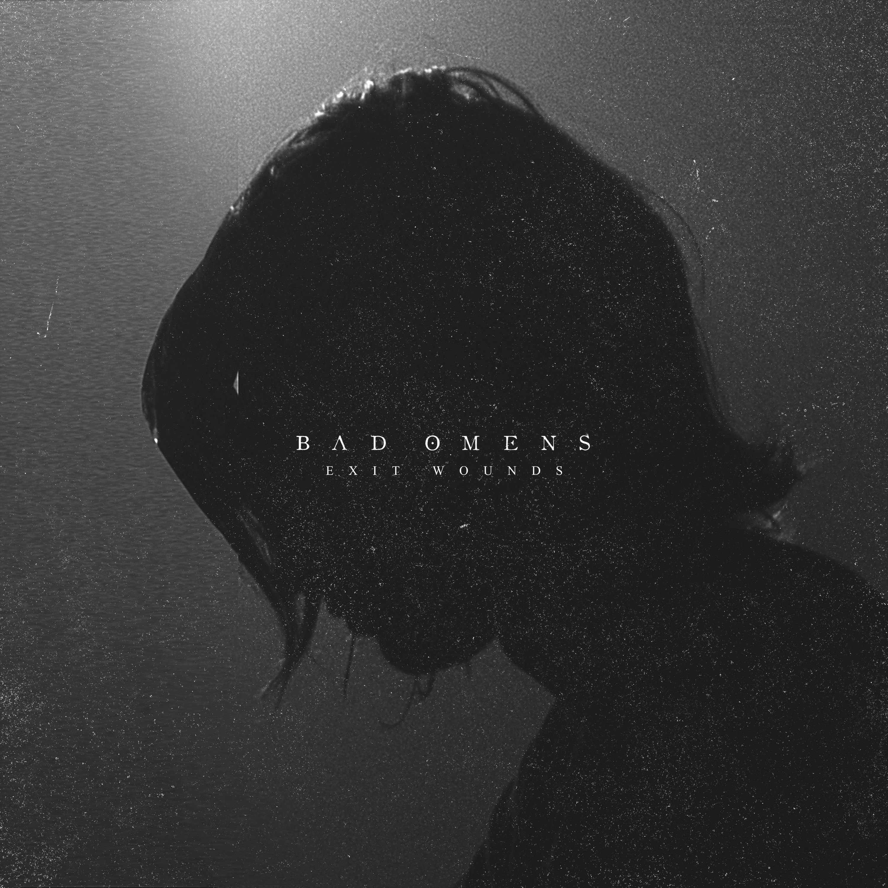 Bad Omens - Exit Wounds [single] (2016)