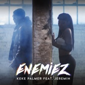 Keke Palmer - Enemiez (feat. Jeremih) artwork