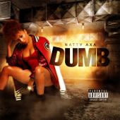 Dumb - Natty Axa
