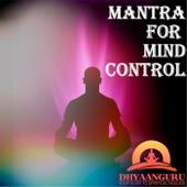 Mantra for Mind Control: Dhyaanguru Your Guide to Spiritual Healing