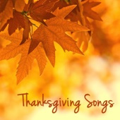 Thanksgiving Songs – Traditional and Classical Music for Your Thanksgiving Dinner & Family Reunion