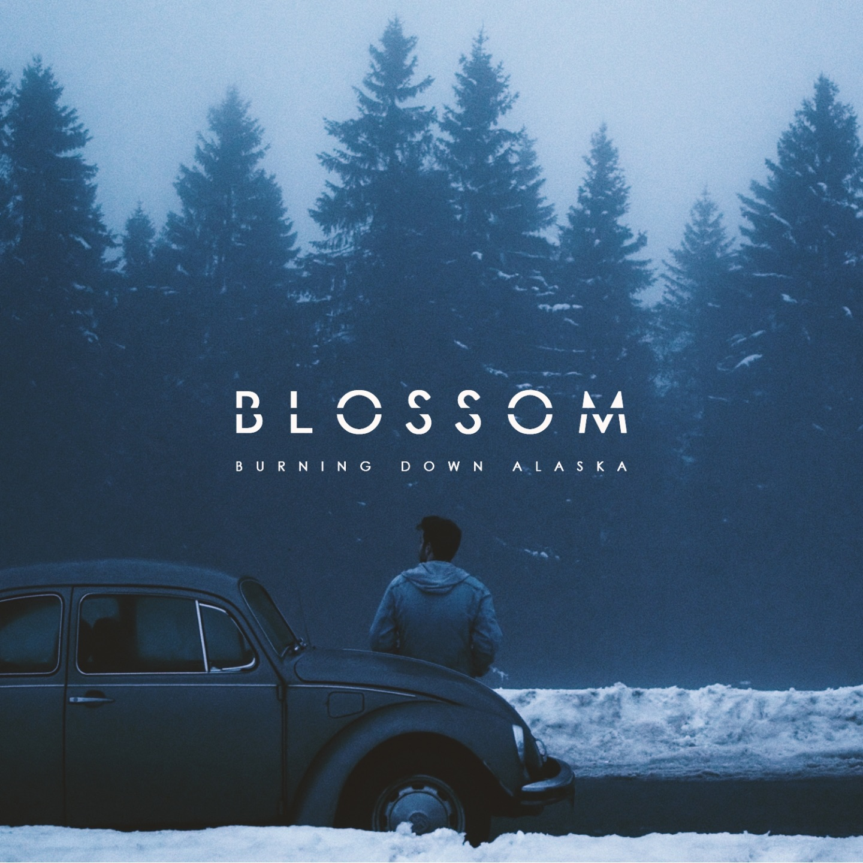 Burning Down Alaska - Blossom [single] (2016)