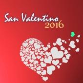 San Valentino 2016 - Musica Romantica per Cena a Lume di Candela, Canzoni al Pianoforte per Innamorati