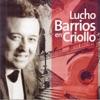 Lucho Barrios en Criollo, Lucho Barrios