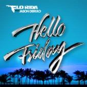 Flo Rida - Hello Friday (feat. Jason Derulo) artwork