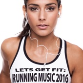 Let's Get Fit: Running Music 2016
