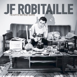 JF Robitaille - Hearts Behind Bars