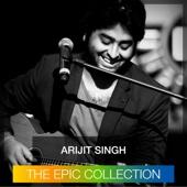 Arijit Singh - The Epic Collection - Arijit Singh