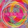 La Vida Da Mil Vueltas (feat. Daniel Baute) - Single, S4M
