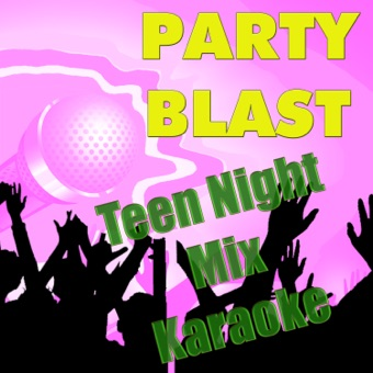 Party Blast Teen Night Mix Karaoke – Party Blast