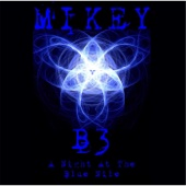 Mikey B3 - Live in Concert