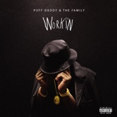 Workin - Puff Daddy & The Family