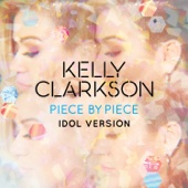 Kelly Clarkson - Piece by Piece (Idol Version) artwork