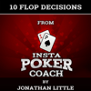 10 Flop Decisions from Insta Poker Coach (Unabridged) - Jonathan Little