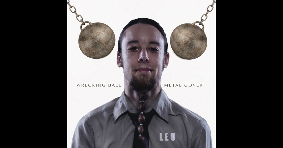 wrecking ball metal cover single by leo on apple music