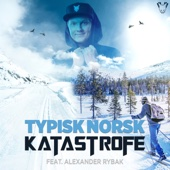 Katastrofe & Alexander Rybak - Typisk Norsk artwork