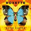 Good Karma, Roxette