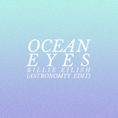 Ocean Eyes (Astronomyy Edit) - Billie Eilish & Astronomyy Cover Art