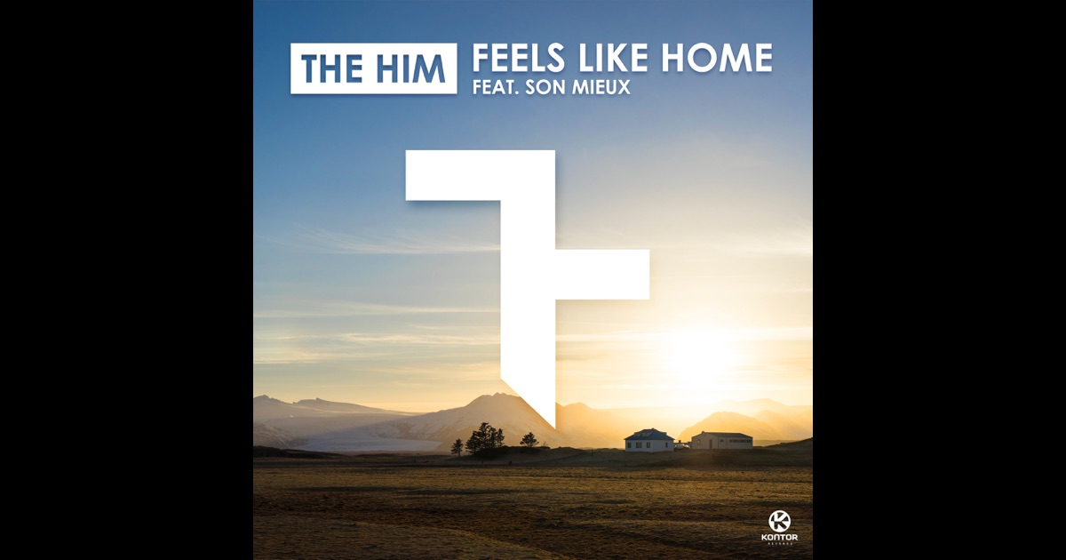 feels like home feat son mieux single von the him auf apple music. Black Bedroom Furniture Sets. Home Design Ideas