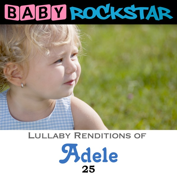 Lullaby Renditions of Adele - 25 Baby Rockstar CD cover
