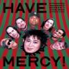 Have Mercy! (Live) ジャケット写真