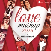 Love Mashup 2016 (By Kiran Kamath)
