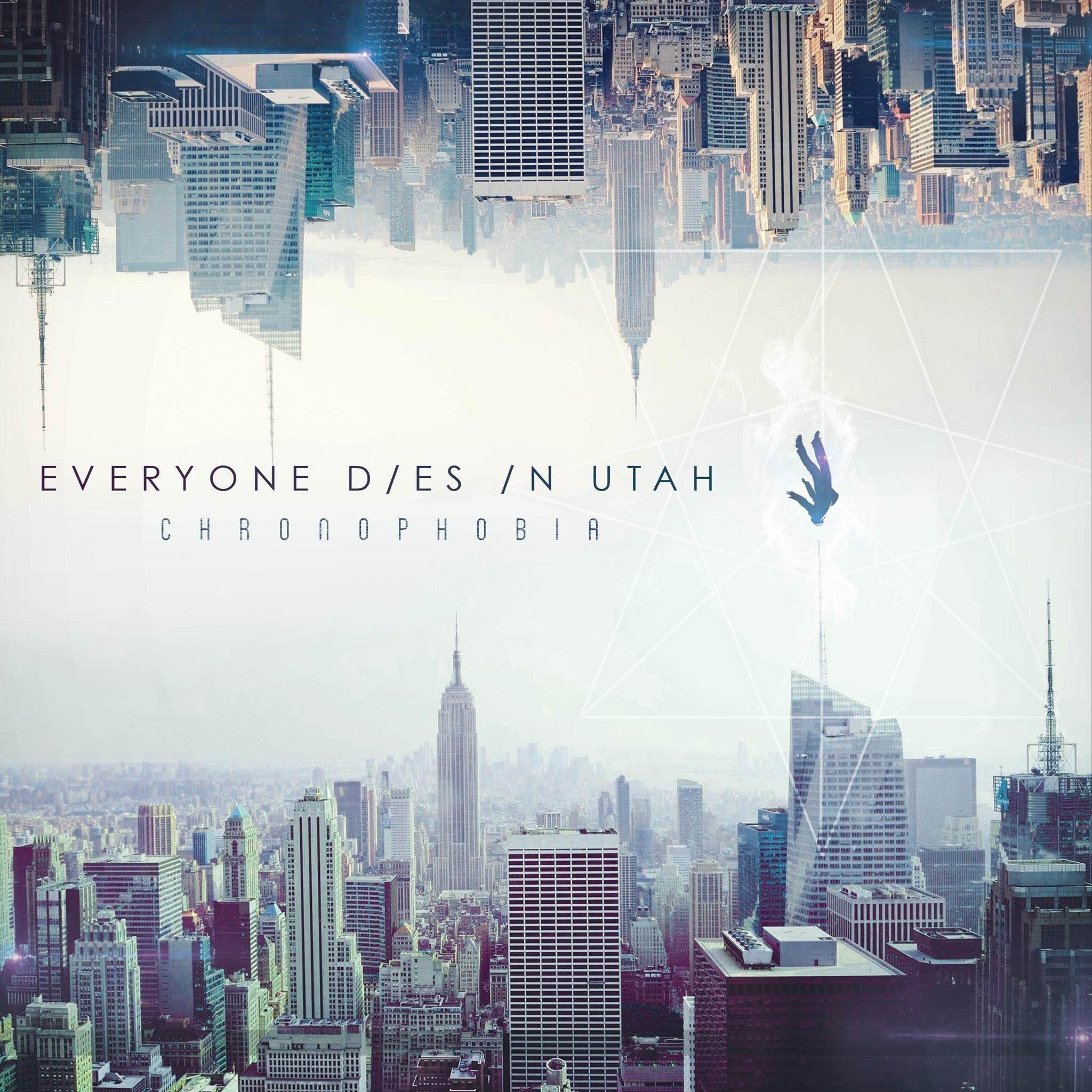 Everyone Dies In Utah - Chronophobia [single] (2016)