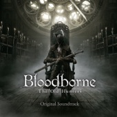 『Bloodborne the Old Hunters』 original soundtrack - EP