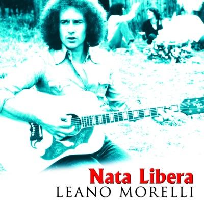 Leano Morelli Nata Libera - Il Meglio