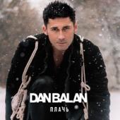 Плачь - Dan Balan