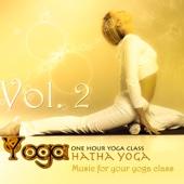 Yoga: Hatha Yoga, Vol.2 (Music for your yoga class and Meditation & Relaxation)