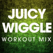 Juicy Wiggle (Workout Mix)