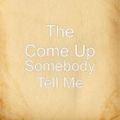 Somebody Tell Me