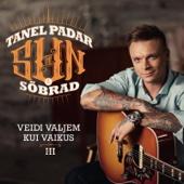 Veidi Valjem Kui Vaikus III - Tanel Padar & the Sun & Sõbrad