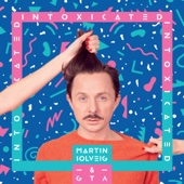 Martin Solveig & GTA - Intoxicated artwork
