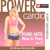 Power Cardio - Pure Hits Now & Then, Vol. 2 (60 Min Non-Stop Moderate Pace Workout Mix) [130-135 BPM]