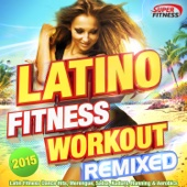 Latino Fitness Workout Remixed 2015 - Latin Fitness Dance Hits, Merengue, Salsa, Kuduro, Running & Aerobics