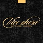 Cali y El Dandee - Vivo Ahora (feat. Lucas Arnau) artwork