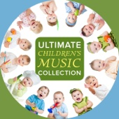 Ultimate Children's Music Collection: Nursery Rhymes & Children's Lullabies for Moms, Babies & Kids