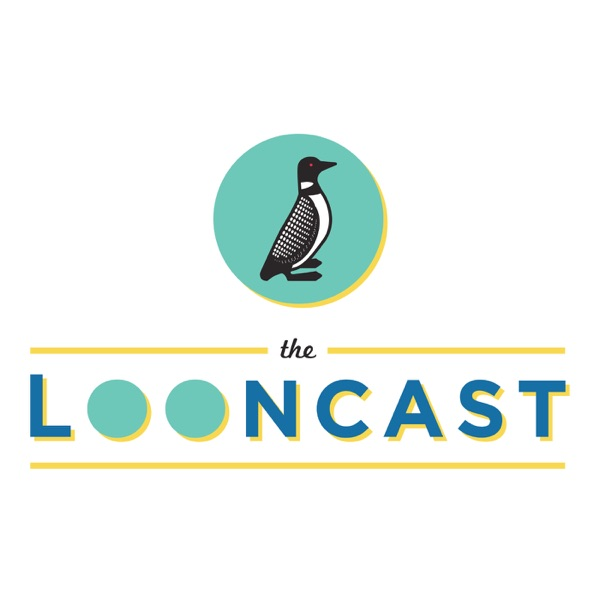 The LoonCast