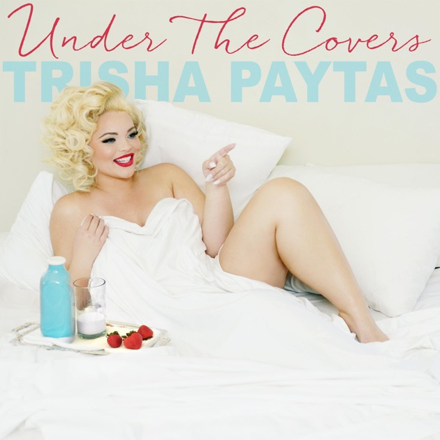 Under The Covers By Trisha Paytas On Apple Music