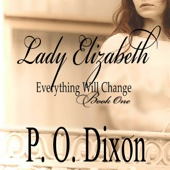 Lady Elizabeth: Pride and Prejudice: Everything Will Change, Volume 1 (Unabridged)