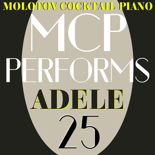 MCP Performs Adele 25 Molotov Cocktail Piano CD cover
