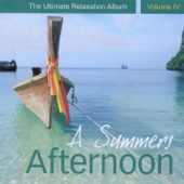 A Summers Afternoon - The Ultimate Relaxation Album, Vol. IV