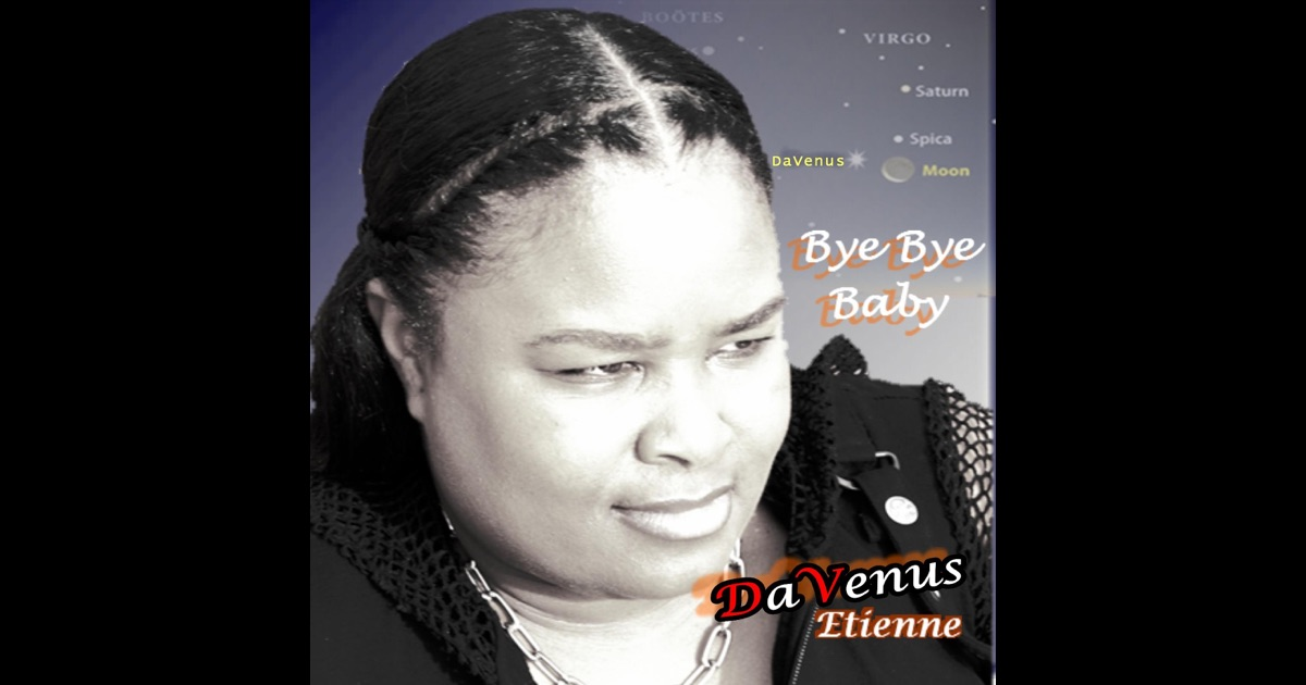 Bye Bye Baby - Single by DaVenus Etienne on Apple Music
