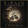 5 O'Clock (feat. Wiz Khalifa & Lily Allen) - Single, T-Pain