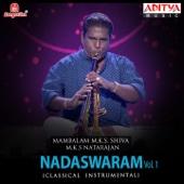 Nadaswaram, Vol. 1: Mambalam M. K. S. Shiva & M. K. S Natarajan